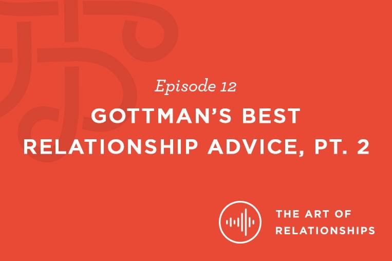 Gottman's Best Relationship Advice, Pt  2 | Biola University