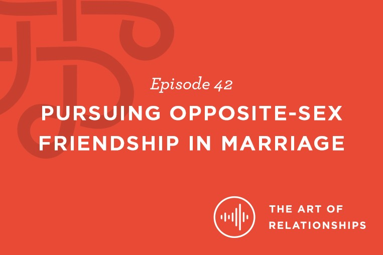 Are Close Friends of the Opposite-Sex Okay After Marriage?