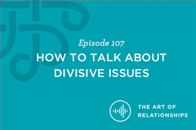 how to talk about divisive issues