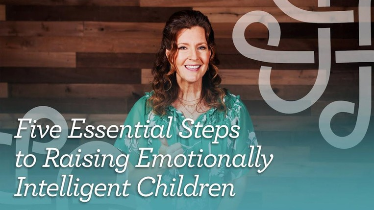 Five Essential Steps to Raising Emotionally Intelligent Children
